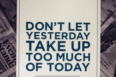 Don't Let Yesterday Use Up Too Much Of Today - Will Rogers | Third Monk