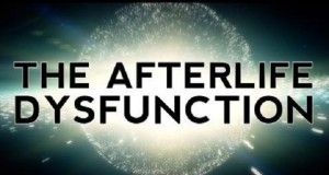 The Afterlife Dysfunction - Consciousness is Quantumly Infinite, An Afterlife is Statistically Inevitable (Video)  | Third Monk