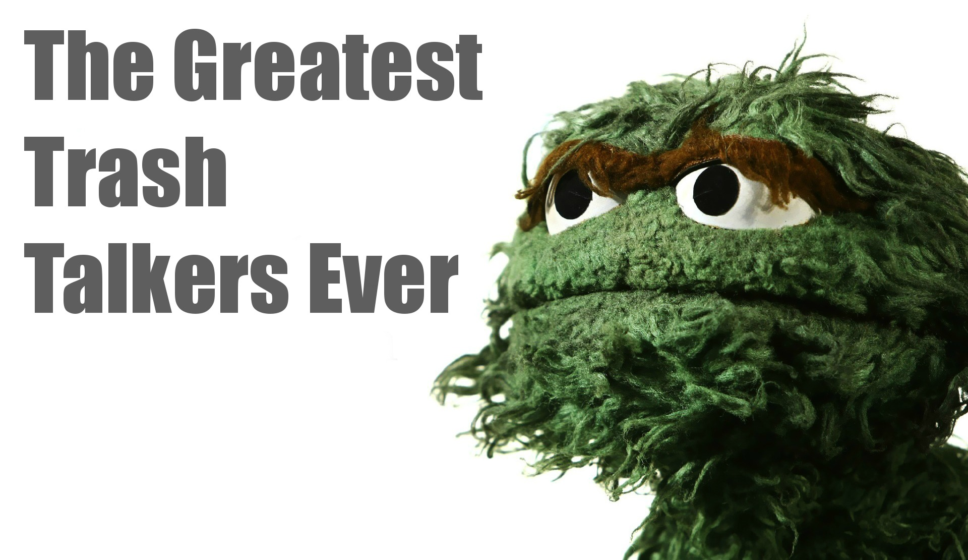 The Greatest Trash Talkers Ever Video Third Monk