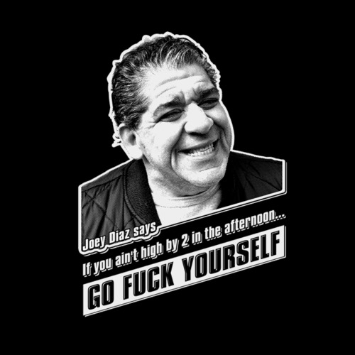 Joey-Diaz-If-you-aint-high