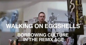 Walking On Eggshells: Borrowing Culture in the Remix Age (Documentary) | Third Monk