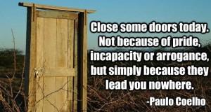 Close the Doors that Lead You Nowhere - Paulo Coelho | Third Monk