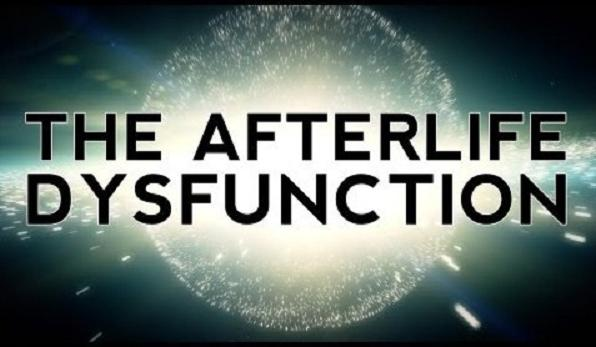 The Afterlife Dysfunction - Consciousness is Quantumly Infinite, An Afterlife is Statistically Inevitable (Video)    Third Monk