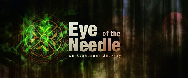 Eye of the Needle: An Ayahuasca Journey, Short Film (Video)   Third Monk