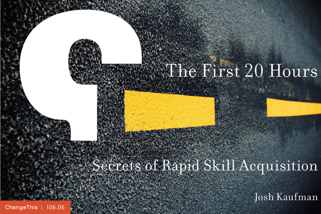 Learn Anything in 20 Hours - Josh Kaufman Ted Talk (Video)   Third Monk image 3